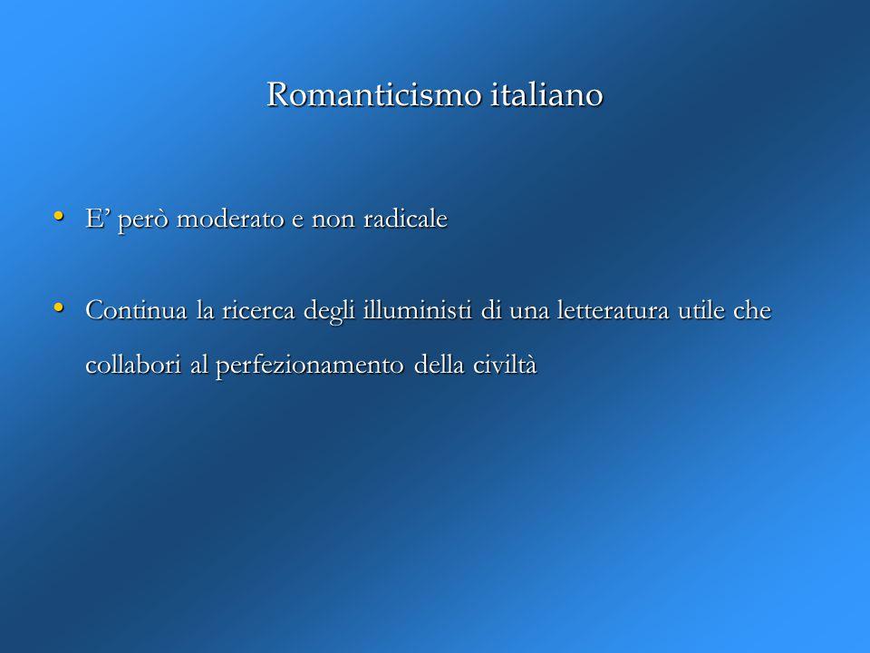 Giornali del Romanticismo Lo mostrano due riviste romantiche italiane: Conciliatore, antiaustriaco e proromantico, fondato a Milano, e il suo continuatore Antologia, fondata a Firenze, più europea ed inttelletuale Conciliatore
