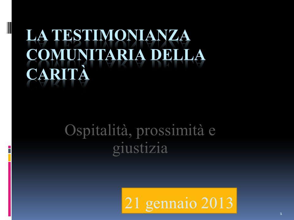 21 gennaio 2013 1 Ospitalità, prossimità e giustizia