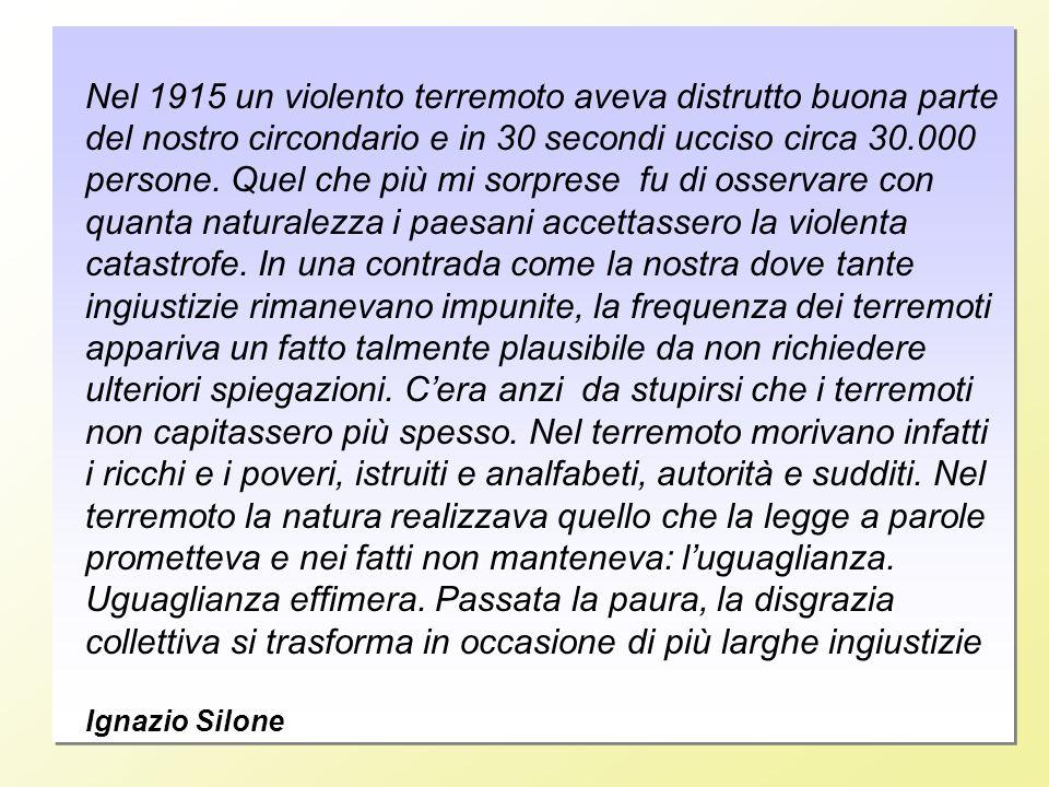 DI.MA. Vito Petita2 Nel 1915 un violento terremoto aveva distrutto buona parte del nostro circondario e in 30 secondi ucciso circa 30.000 persone. Que