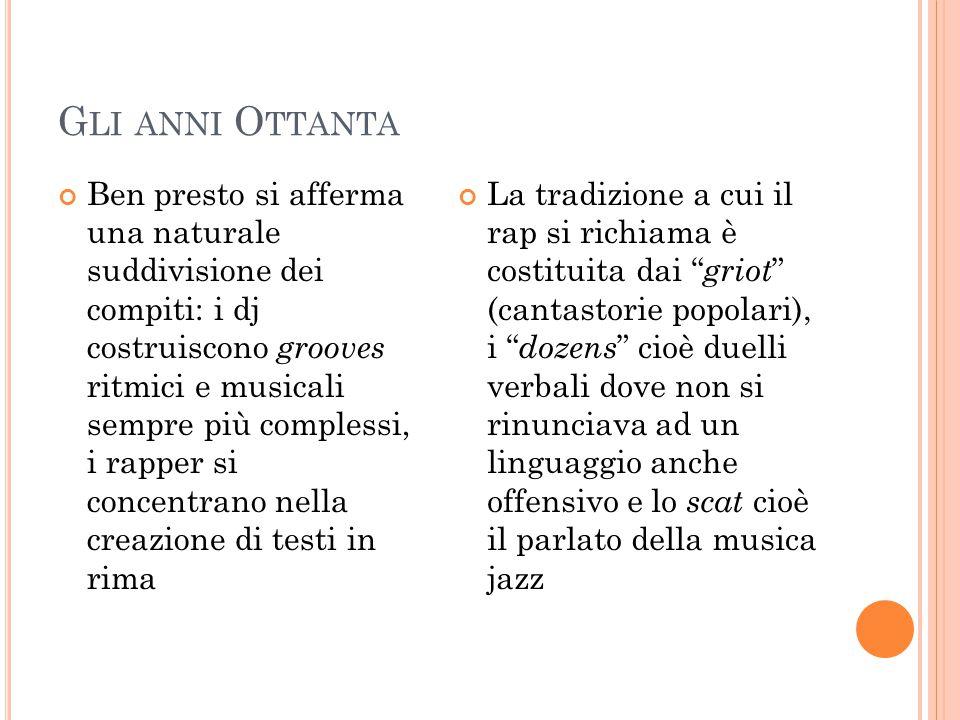 Tra anni Ottanta e anni Novanta Il nuovo genere musicale prende forza anche per l'apparizione di nuove tecnologie.