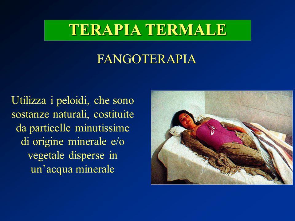 TERAPIA TERMALE FANGOTERAPIA Utilizza i peloidi, che sono sostanze naturali, costituite da particelle minutissime di origine minerale e/o vegetale dis