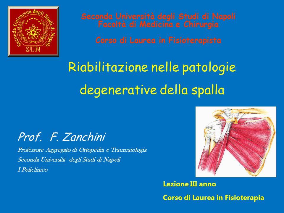 Seconda Università degli Studi di Napoli Facoltà di Medicina e Chirurgia Corso di Laurea in Fisioterapista Riabilitazione nelle patologie degenerative