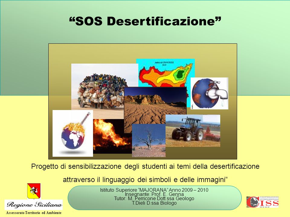 SOS Desertificazione Istituto Superiore MAJORANA Anno 2009 – 2010 Insegnante: Prof.