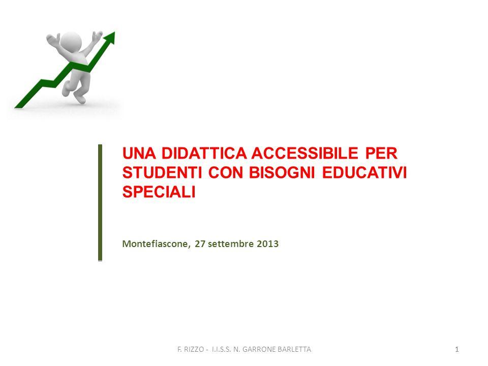 1 UNA DIDATTICA ACCESSIBILE PER STUDENTI CON BISOGNI EDUCATIVI SPECIALI Montefiascone, 27 settembre 2013 1F.