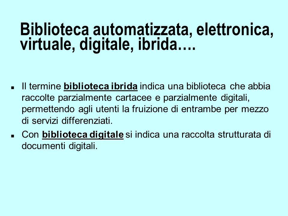 Le risorse elettroniche gratuite e il catalogo n Un altro problema riguarda l'introduzione o meno nel catalogo di risorse elettroniche che possono essere utili per gli utenti ma sono gratuite e liberamente accessibili tramite internet.