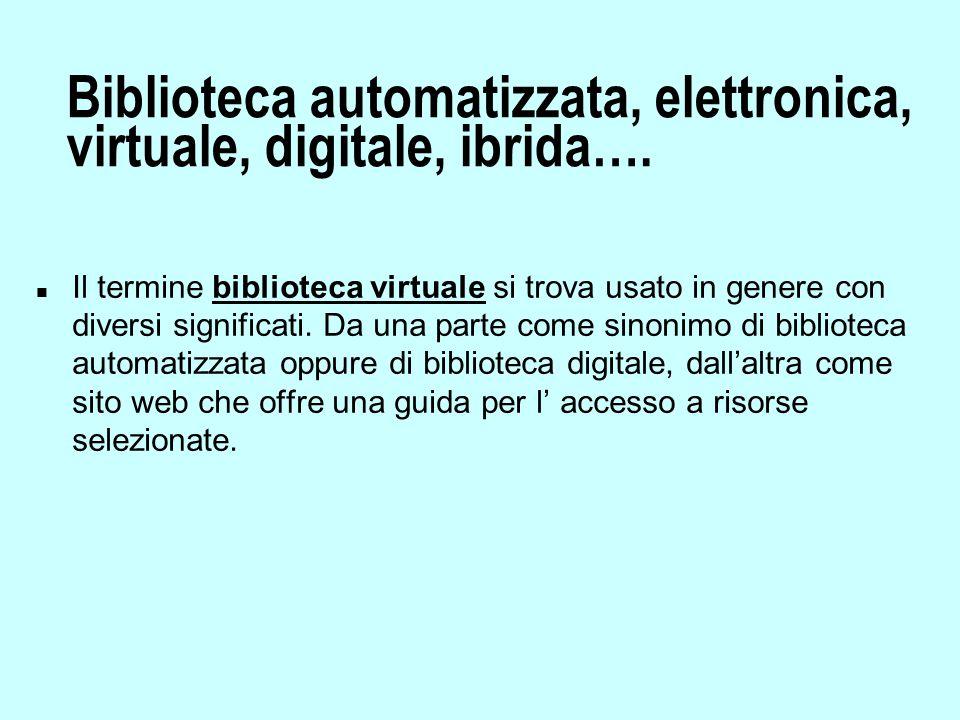 Biblioteca automatizzata, elettronica, virtuale, digitale, ibrida….