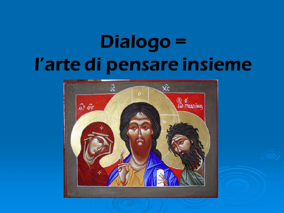 Dialogo = l'arte di pensare insieme