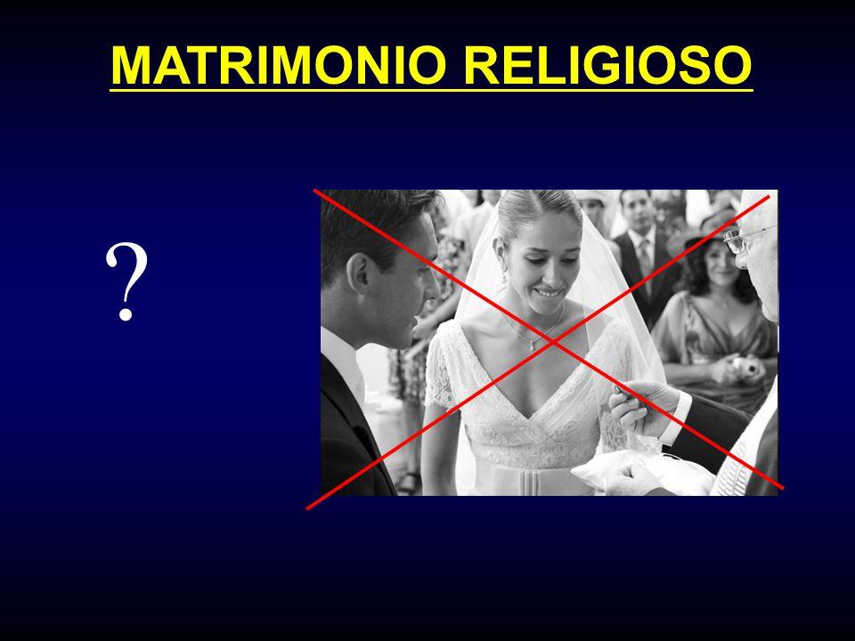 MATRIMONIO RELIGIOSO ?