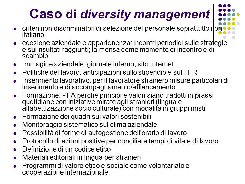 Caso di diversity management criteri non discriminatori di selezione del personale soprattutto non italiano.