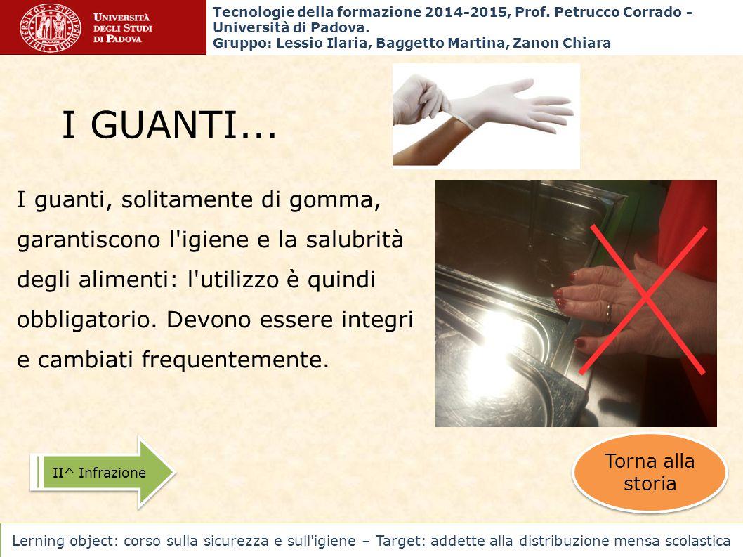 I GUANTI... I guanti, solitamente di gomma, garantiscono l'igiene e la salubrità degli alimenti: l'utilizzo è quindi obbligatorio. Devono essere integ