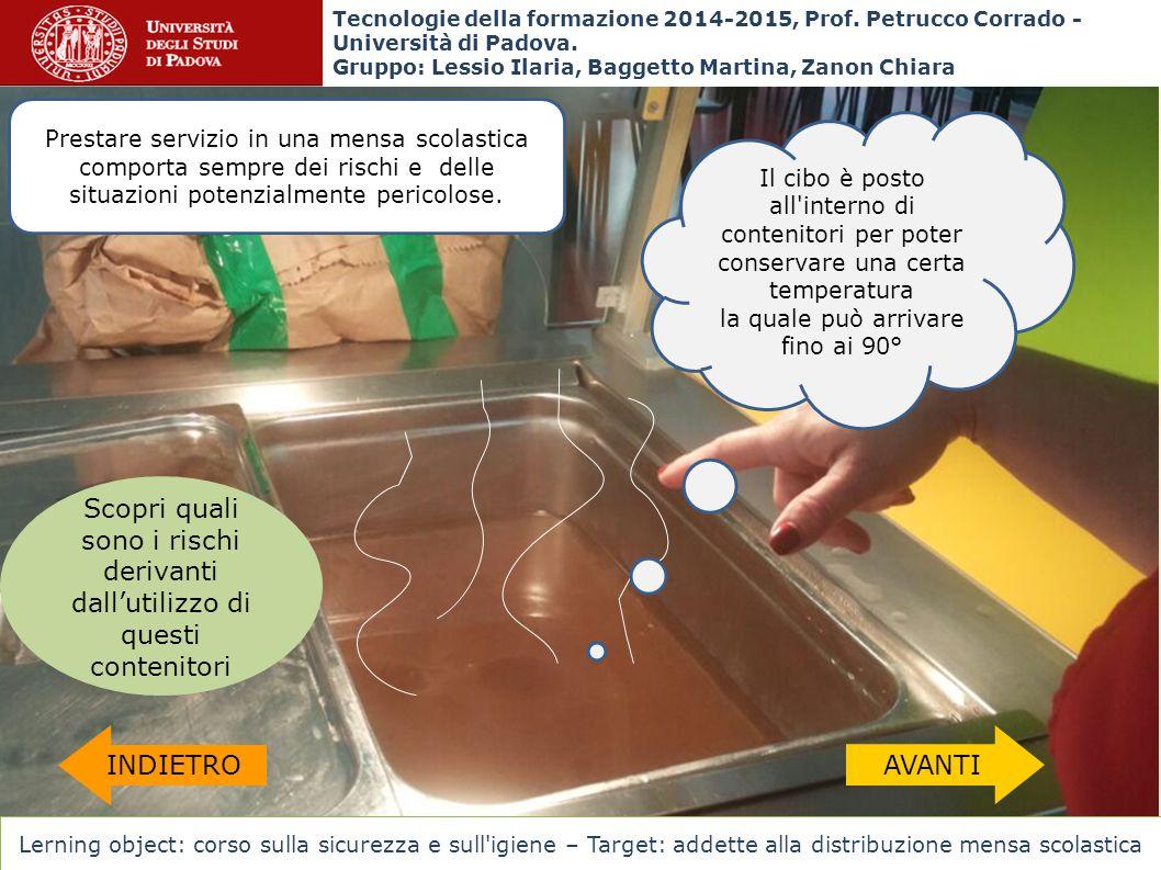 Il cibo è posto all'interno di contenitori per poter conservare una certa temperatura la quale può arrivare fino ai 90° INDIETROAVANTI Prestare serviz