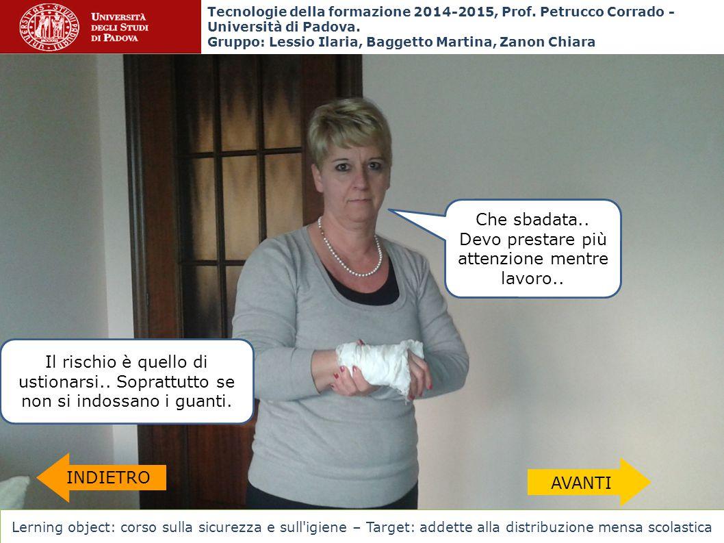 Tecnologie della formazione 2014-2015, Prof. Petrucco Corrado - Università di Padova. Gruppo: Lessio Ilaria, Baggetto Martina, Zanon Chiara Il rischio