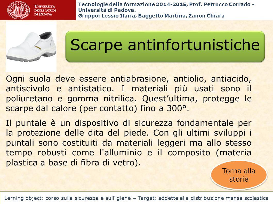 Scarpe antinfortunistiche Ogni suola deve essere antiabrasione, antiolio, antiacido, antiscivolo e antistatico. I materiali più usati sono il poliuret