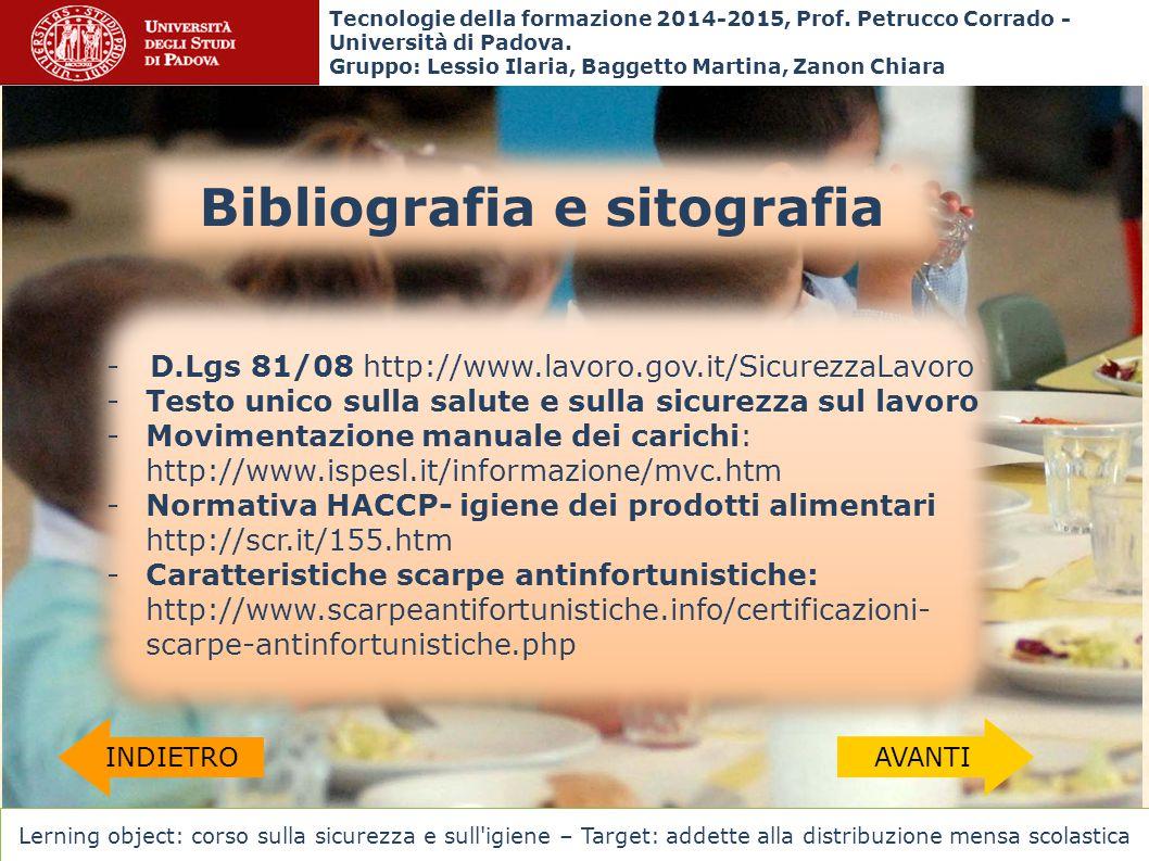 Bibliografia e sitografia - D.Lgs 81/08 http://www.lavoro.gov.it/SicurezzaLavoro -Testo unico sulla salute e sulla sicurezza sul lavoro -Movimentazion