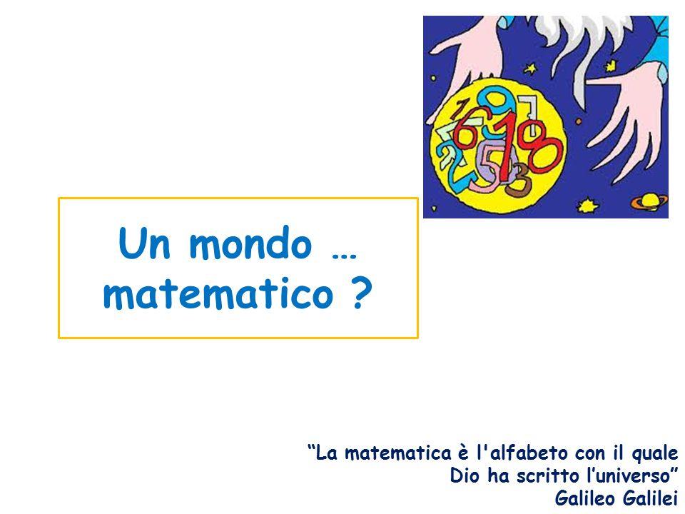 Un mondo … matematico .