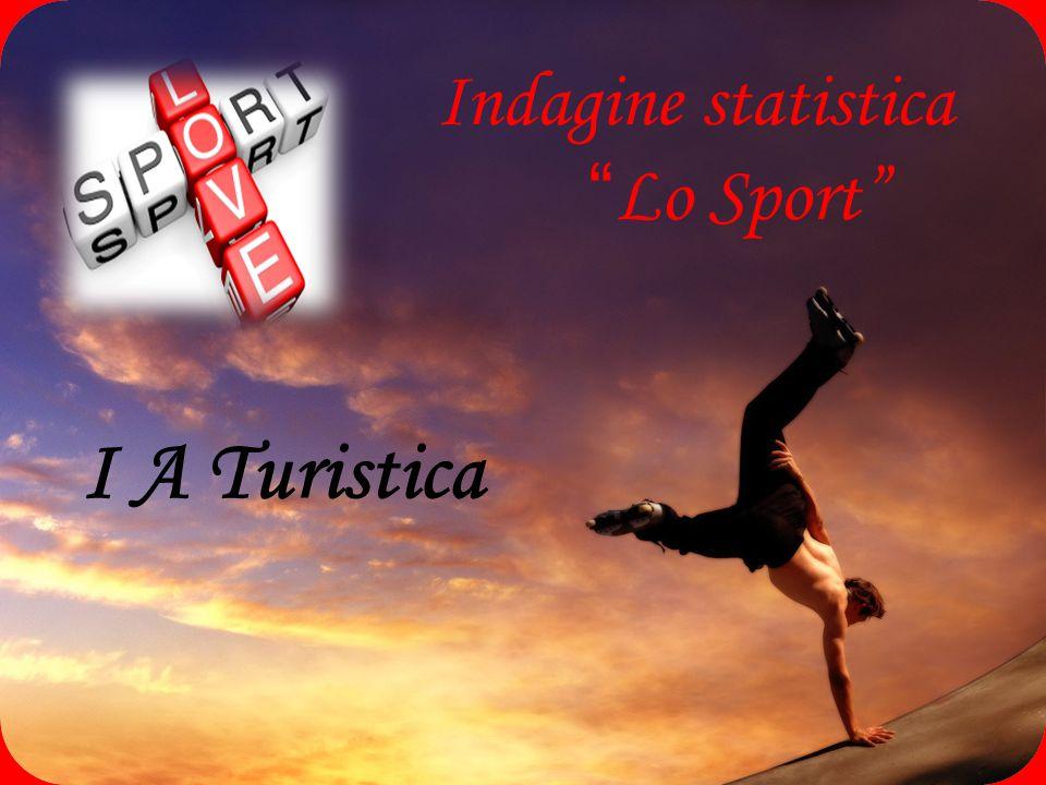 Indagine statistica Lo Sport I A Turistica