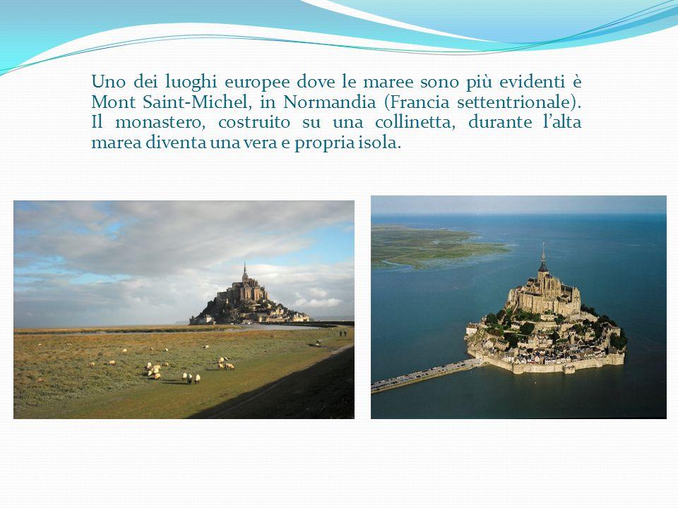 Uno dei luoghi europee dove le maree sono più evidenti è Mont Saint-Michel, in Normandia (Francia settentrionale). Il monastero, costruito su una coll