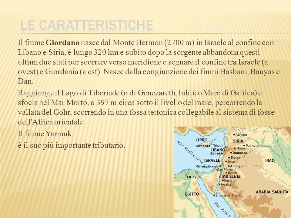Il fiume Giordano nasce dal Monte Hermon (2700 m) in Israele al confine con Libano e Siria, è lungo 320 km e subito dopo la sorgente abbandona questi ultimi due stati per scorrere verso meridione e segnare il confine tra Israele (a ovest) e Giordania (a est).
