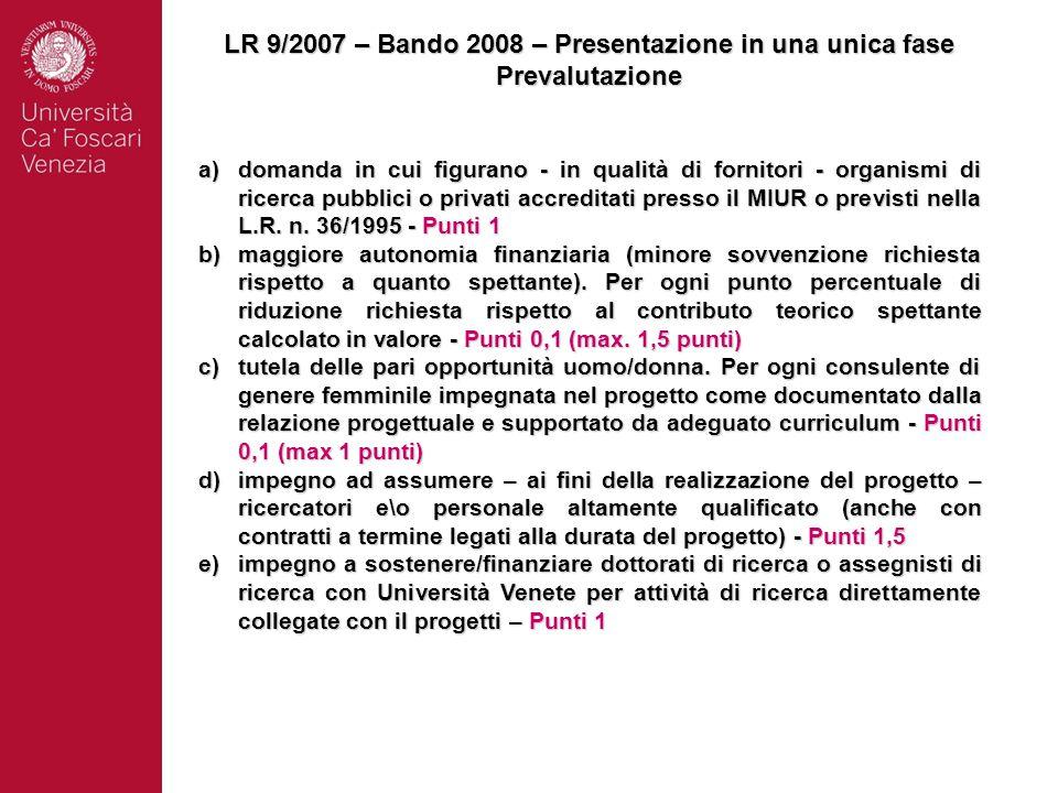 LR 9/2007 – Bando 2008 – Presentazione in una unica fase Prevalutazione a)domanda in cui figurano - in qualità di fornitori - organismi di ricerca pub