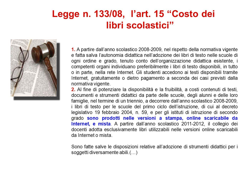 """Legge n. 133/08, l'art. 15 """"Costo dei libri scolastici"""" 1. A partire dall'anno scolastico 2008-2009, nel rispetto della normativa vigente e fatta salv"""