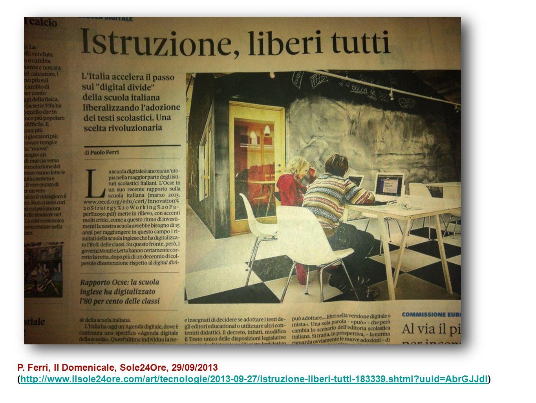 P. Ferri, Il Domenicale, Sole24Ore, 29/09/2013 (http://www.ilsole24ore.com/art/tecnologie/2013-09-27/istruzione-liberi-tutti-183339.shtml?uuid=AbrGJJd