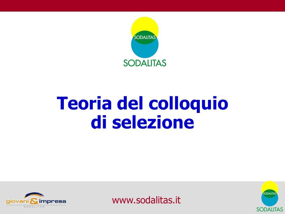 Teoria del colloquio di selezione 1 www.sodalitas.it