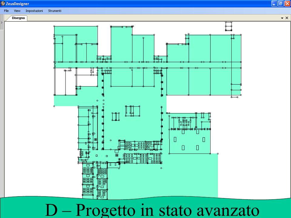 D – Progetto in stato avanzato