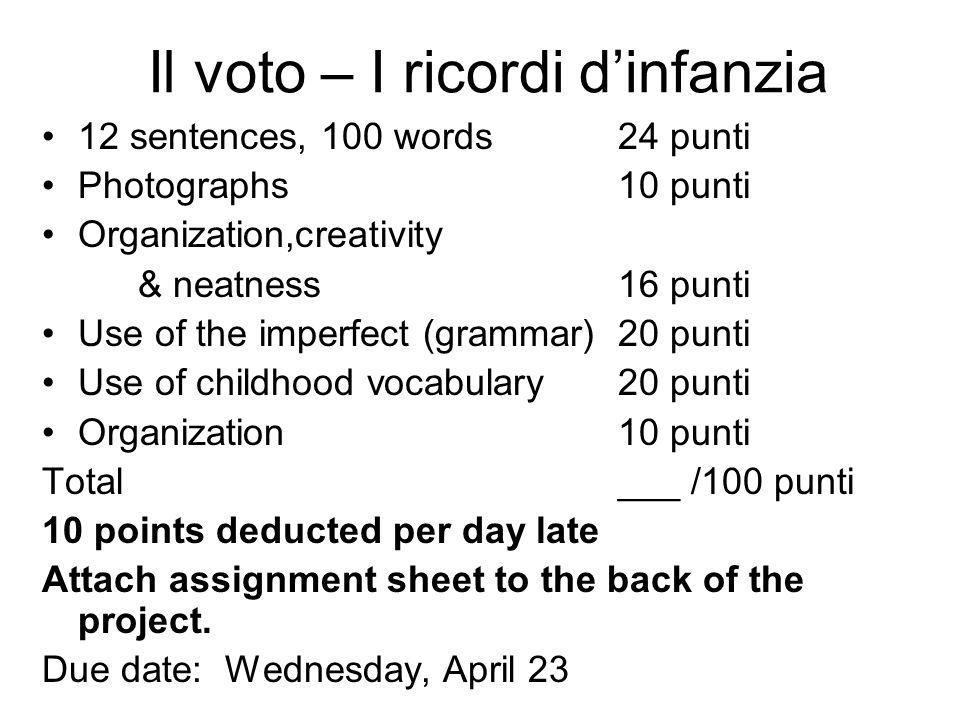 Il voto – I ricordi d'infanzia 12 sentences, 100 words24 punti Photographs10 punti Organization,creativity & neatness16 punti Use of the imperfect (gr