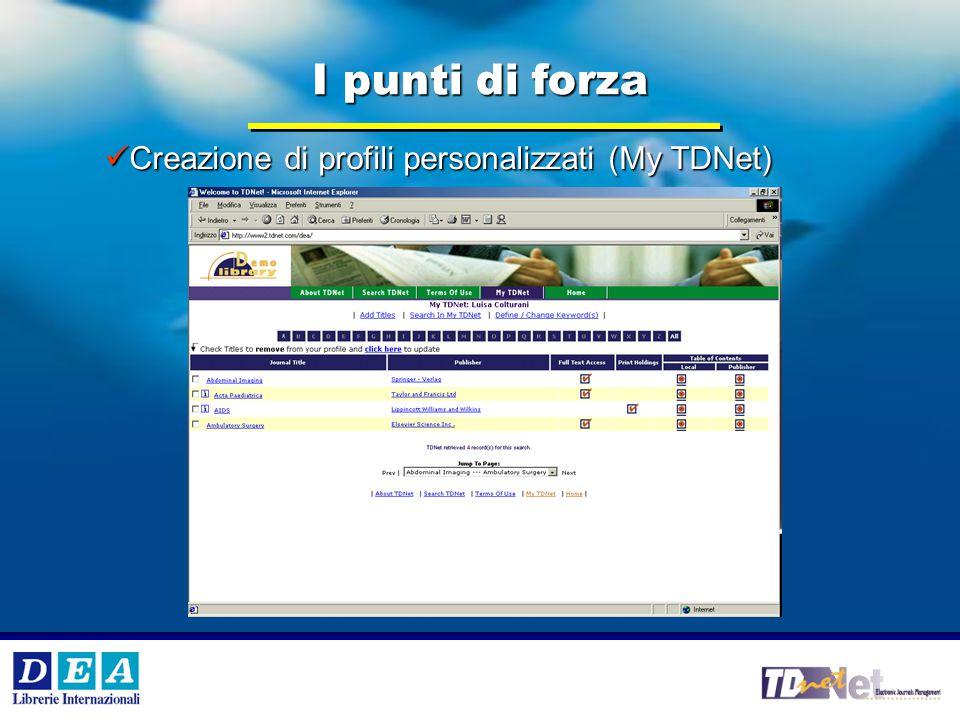 V °e VI° Workshop Internazionale DEA SpA 13 DEA SpA Creazione di profili personalizzati (My TDNet) Creazione di profili personalizzati (My TDNet) I punti di forza