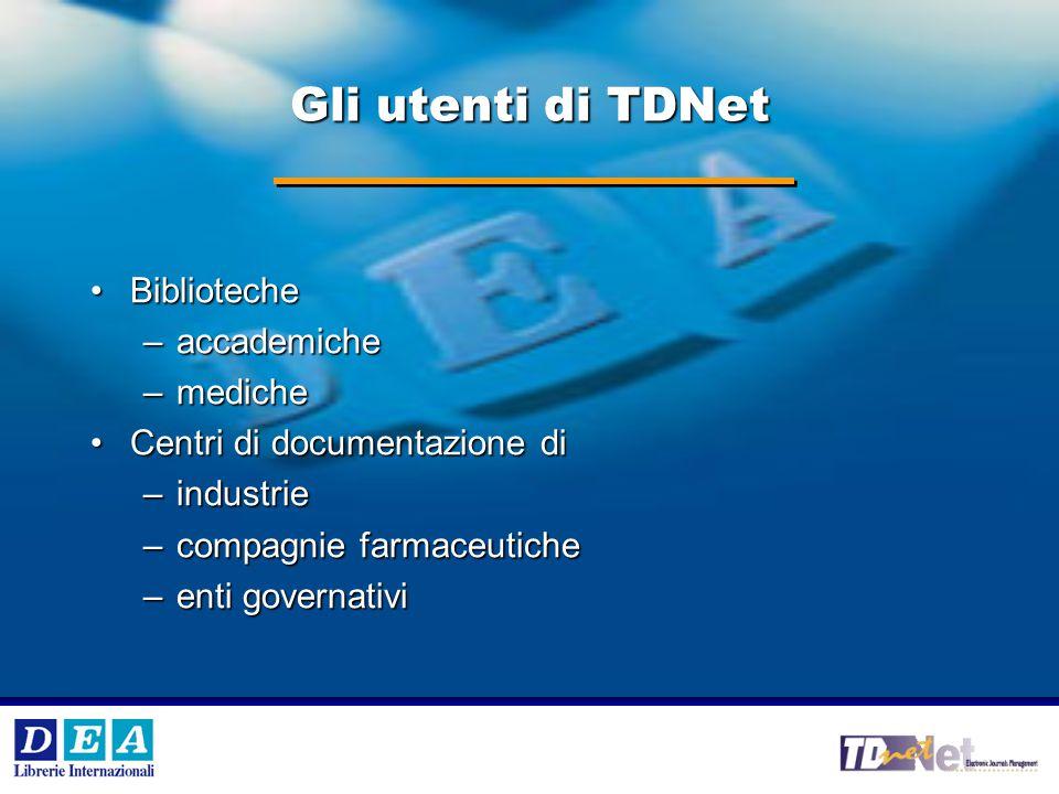 V °e VI° Workshop Internazionale DEA SpA 15 DEA SpA Gli utenti di TDNet BibliotecheBiblioteche –accademiche –mediche Centri di documentazione diCentri di documentazione di –industrie –compagnie farmaceutiche –enti governativi
