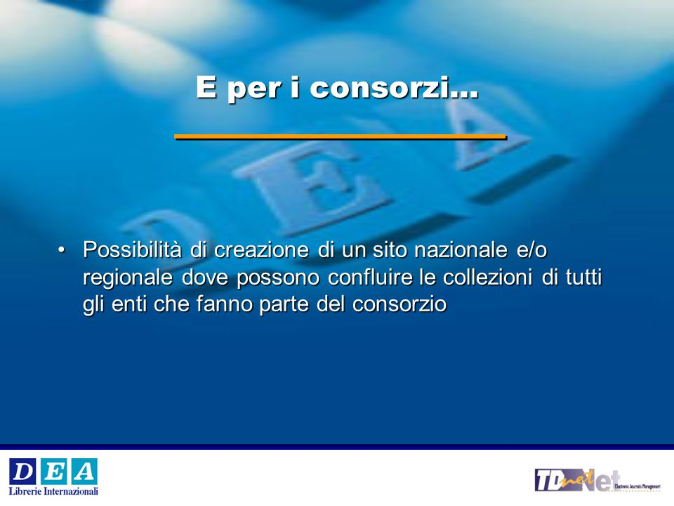 V °e VI° Workshop Internazionale DEA SpA 16 DEA SpA E per i consorzi...