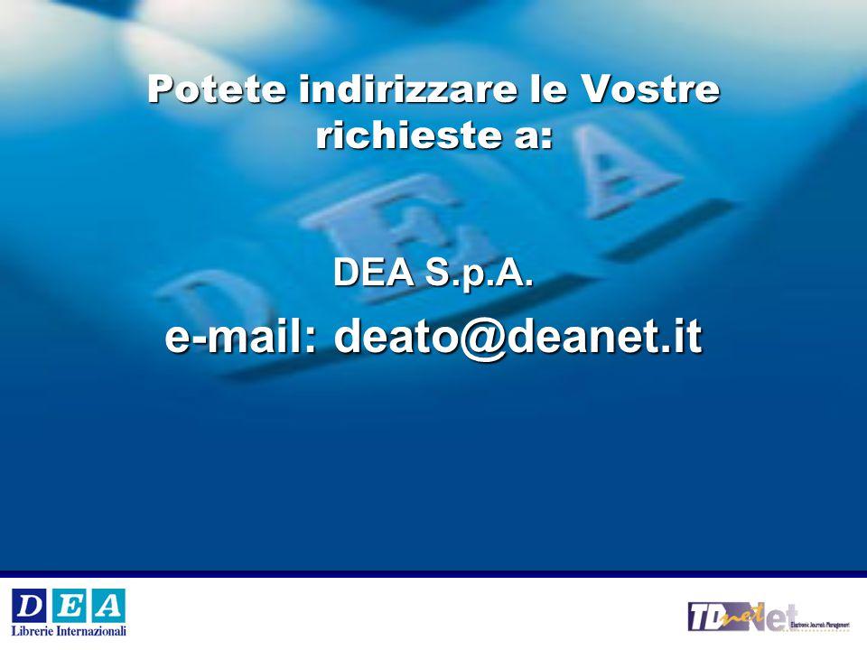 V °e VI° Workshop Internazionale DEA SpA 18 DEA SpA Potete indirizzare le Vostre richieste a: DEA S.p.A.