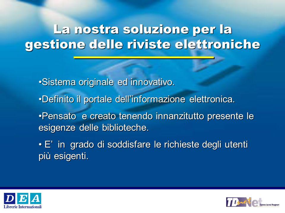 V °e VI° Workshop Internazionale DEA SpA 2 DEA SpA La nostra soluzione per la gestione delle riviste elettroniche Sistema originale ed innovativo.Sistema originale ed innovativo.
