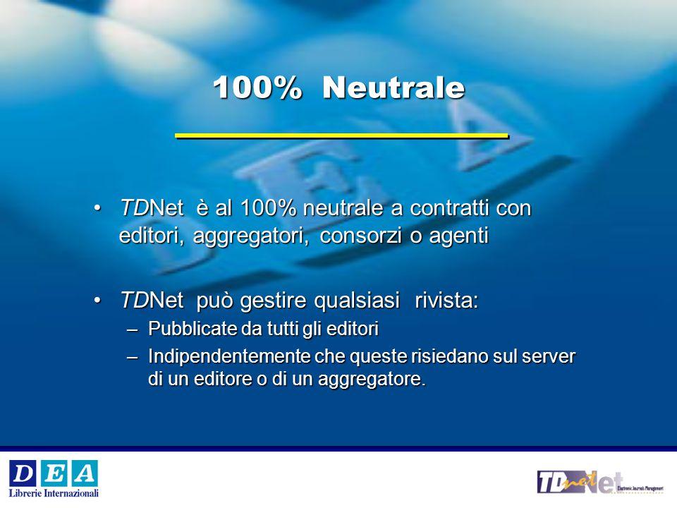 V °e VI° Workshop Internazionale DEA SpA 4 DEA SpA 100% Neutrale TDNet è al 100% neutrale a contratti con editori, aggregatori, consorzi o agentiTDNet è al 100% neutrale a contratti con editori, aggregatori, consorzi o agenti TDNet può gestire qualsiasi rivista:TDNet può gestire qualsiasi rivista: –Pubblicate da tutti gli editori –Indipendentemente che queste risiedano sul server di un editore o di un aggregatore.