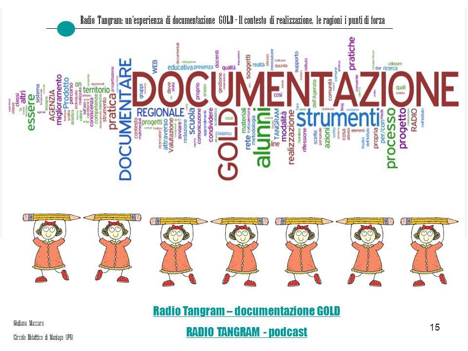 15 Radio Tangram: un'esperienza di documentazione GOLD – Il contesto di realizzazione, le ragioni i punti di forza Giuliana Massaro Circolo Didattico