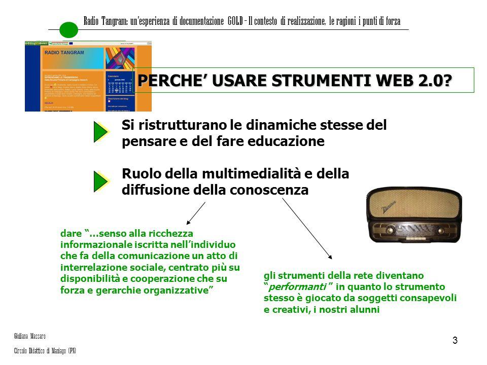 3 PERCHE' USARE STRUMENTI WEB 2.0? Si ristrutturano le dinamiche stesse del pensare e del fare educazione Ruolo della multimedialità e della diffusion