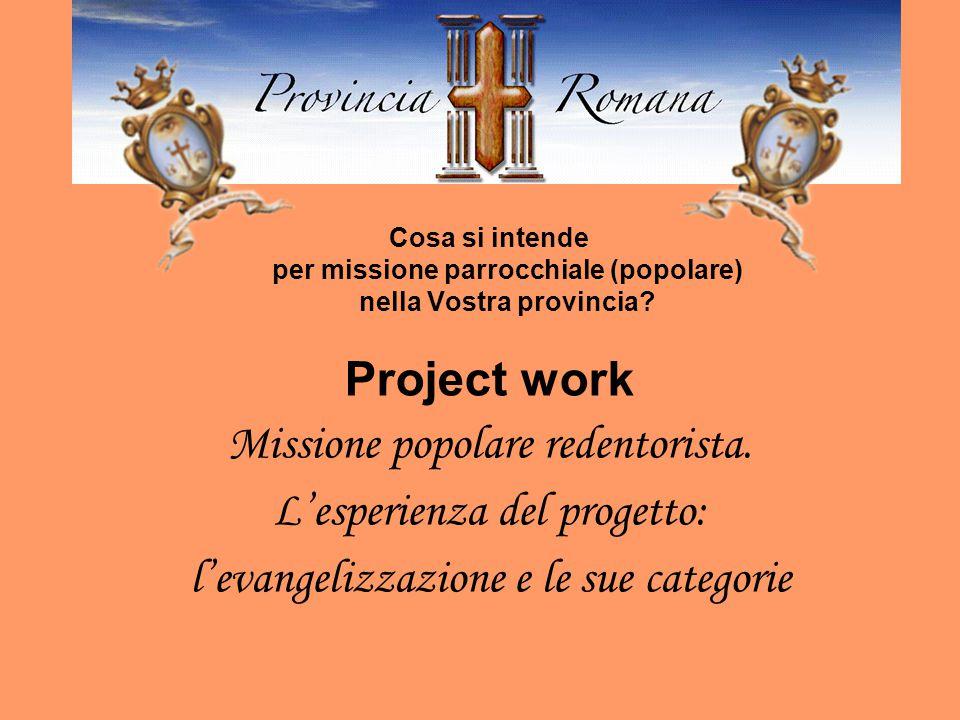 Cosa si intende per missione parrocchiale (popolare) nella Vostra provincia.