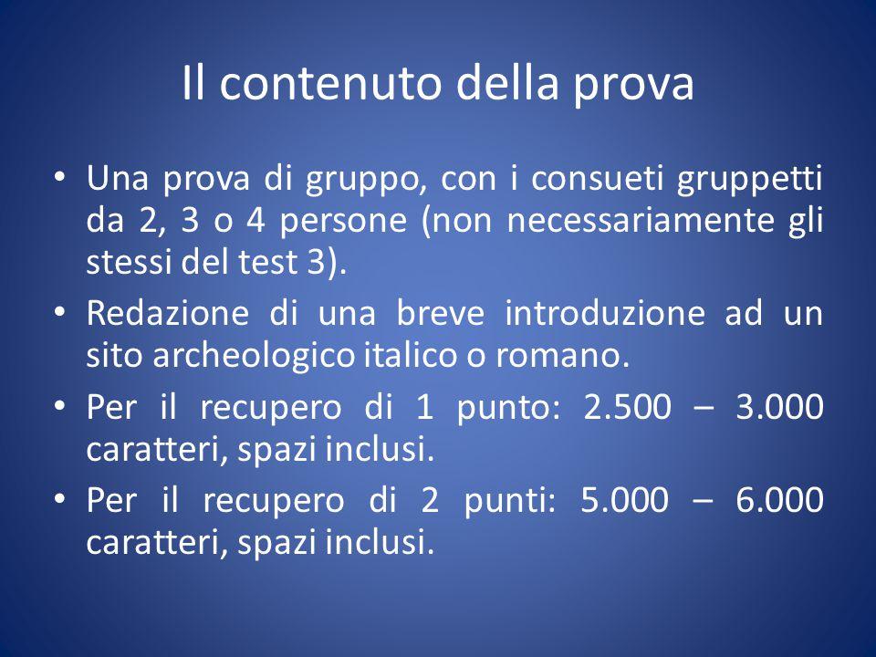 Il contenuto della prova Una prova di gruppo, con i consueti gruppetti da 2, 3 o 4 persone (non necessariamente gli stessi del test 3). Redazione di u