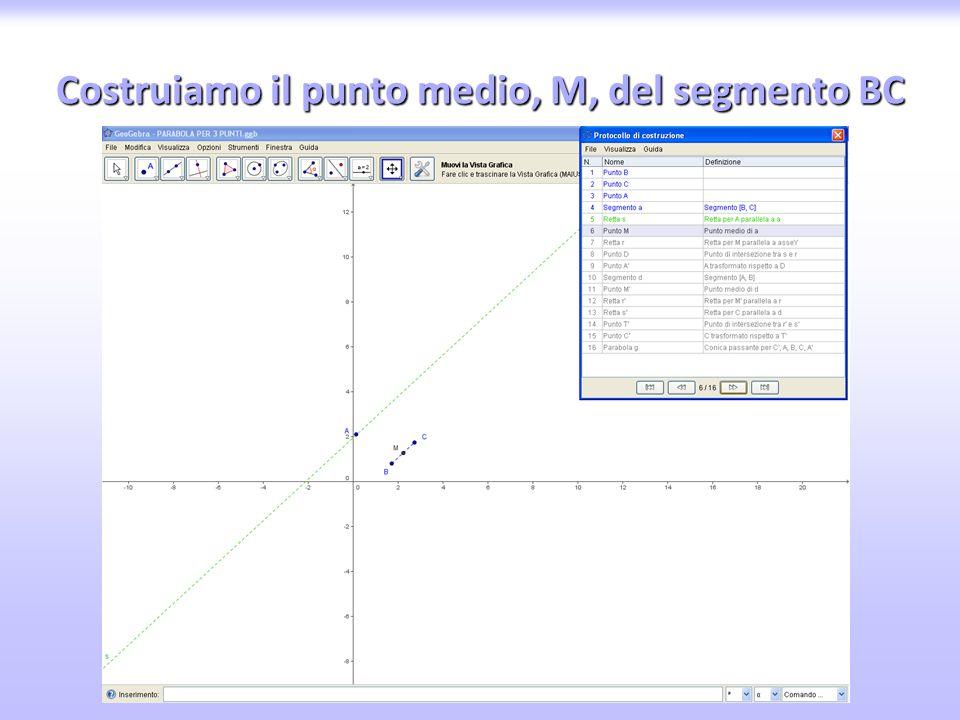 Costruiamo il punto medio, M, del segmento BC