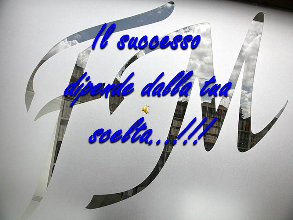 Il successo dipende dalla tua scelta...!!! Il successo dipende dalla tua scelta...!!!