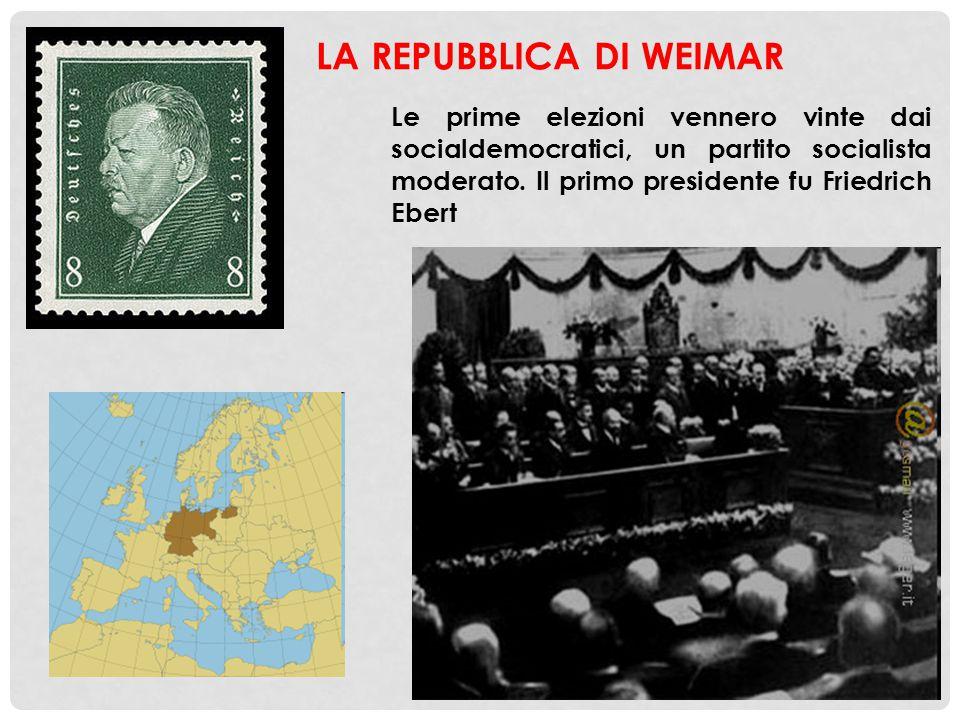 Le prime elezioni vennero vinte dai socialdemocratici, un partito socialista moderato. Il primo presidente fu Friedrich Ebert LA REPUBBLICA DI WEIMAR