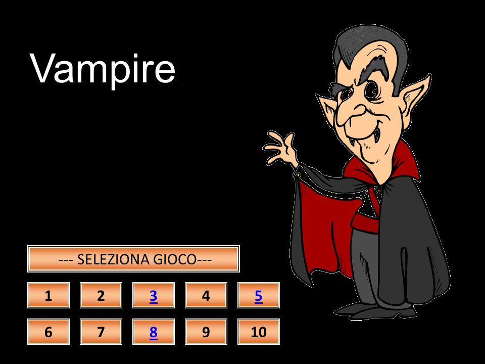Witch --- SELEZIONA GIOCO--- 12345 678910