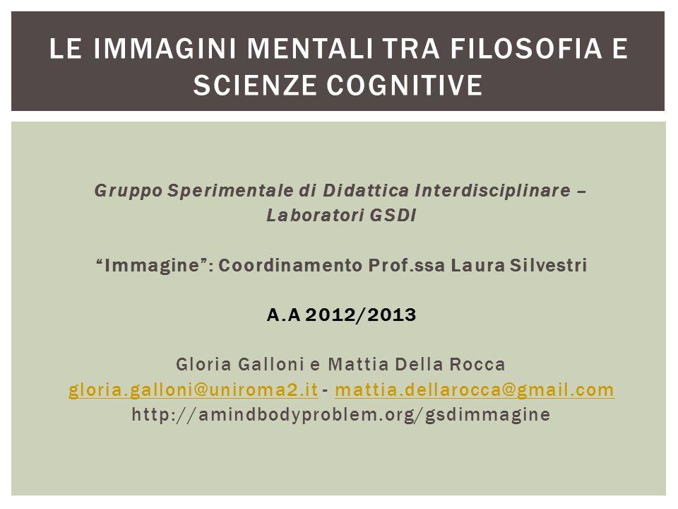 """Gruppo Sperimentale di Didattica Interdisciplinare – Laboratori GSDI """"Immagine"""": Coordinamento Prof.ssa Laura Silvestri A.A 2012/2013 Gloria Galloni e"""