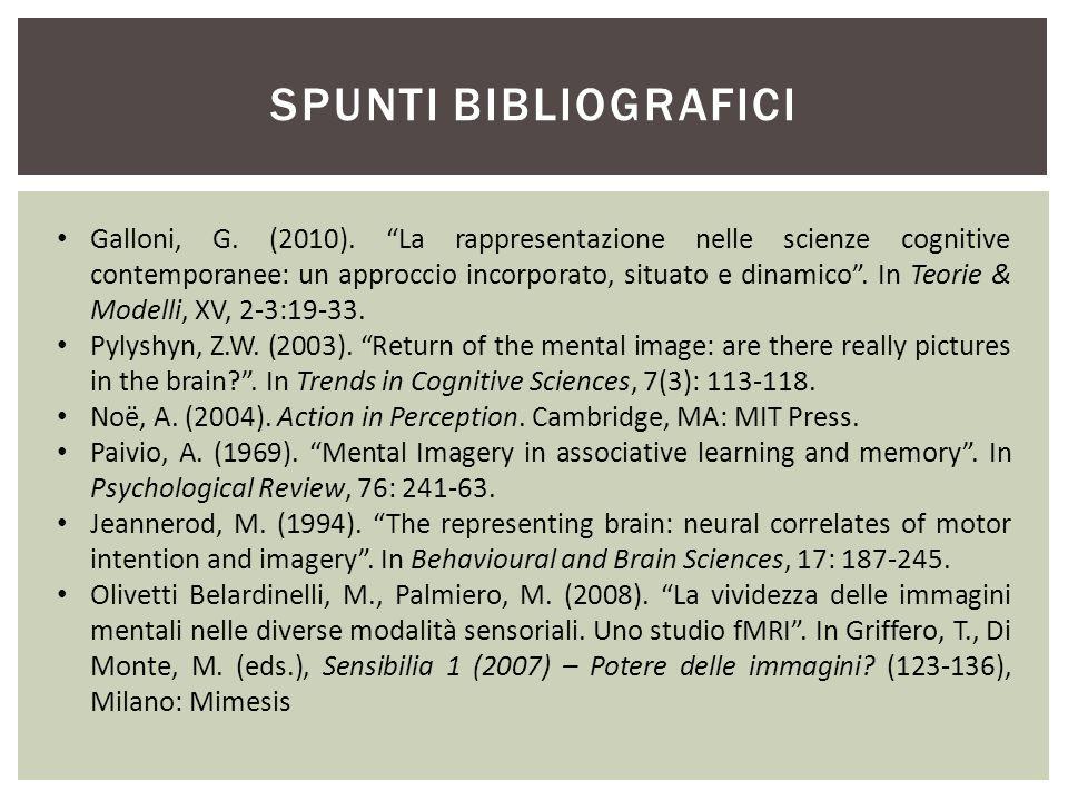 """SPUNTI BIBLIOGRAFICI Galloni, G. (2010). """"La rappresentazione nelle scienze cognitive contemporanee: un approccio incorporato, situato e dinamico"""". In"""