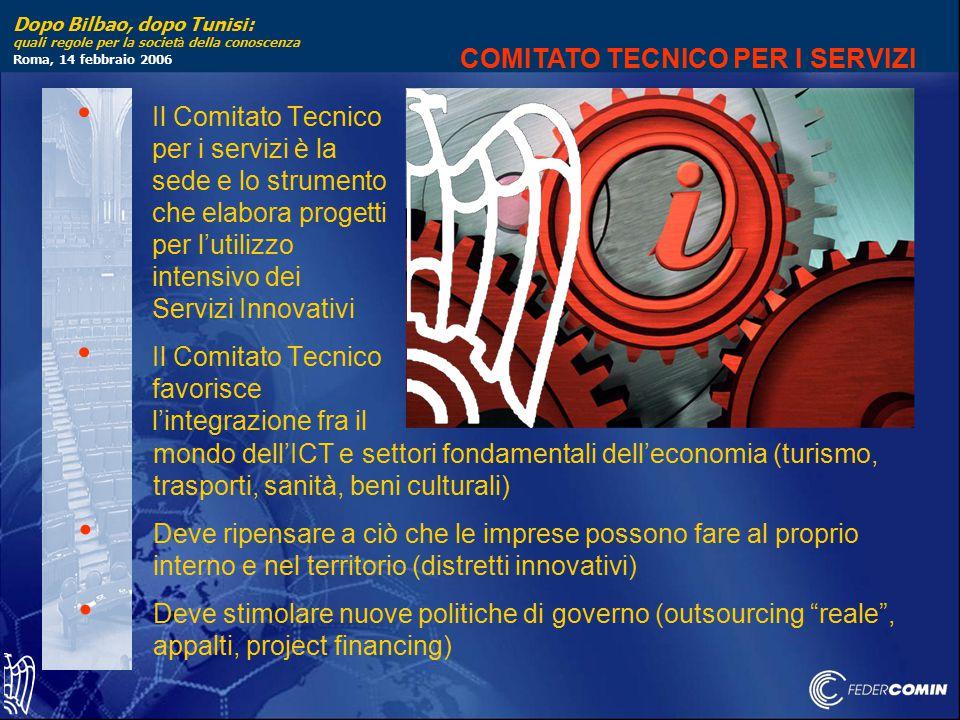 Dopo Bilbao, dopo Tunisi: quali regole per la societ à della conoscenza Roma, 14 febbraio 2006 COMITATO TECNICO PER I SERVIZI Il Comitato Tecnico per