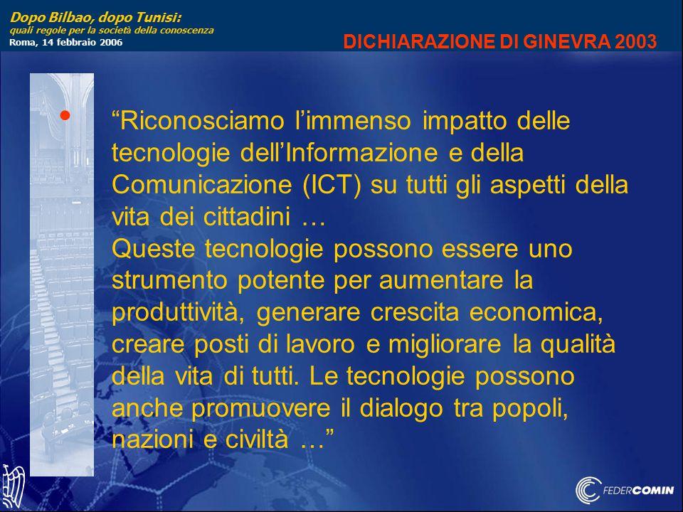 """Dopo Bilbao, dopo Tunisi: quali regole per la societ à della conoscenza Roma, 14 febbraio 2006 """"Riconosciamo l'immenso impatto delle tecnologie dell'I"""