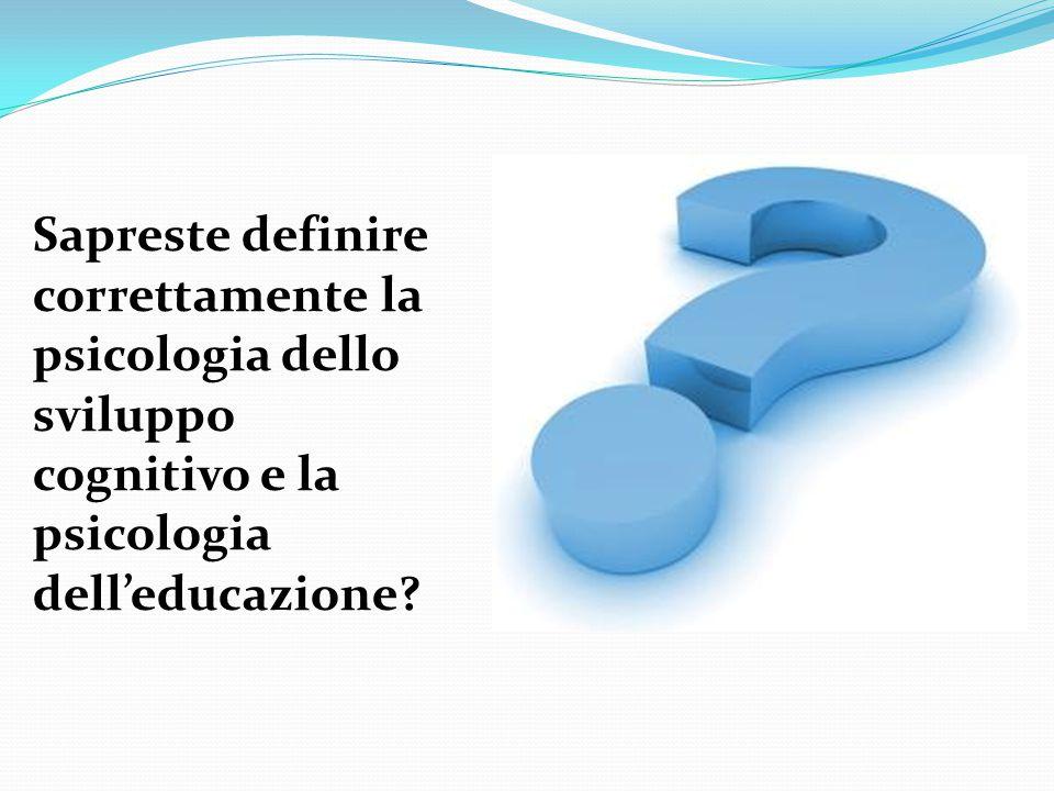 Lo psicologo dell'educazione cerca di raggiungere la situazione desiderata Lo psicologo dello sviluppo cerca di tracciare la sequenza di sviluppo cosi com'è