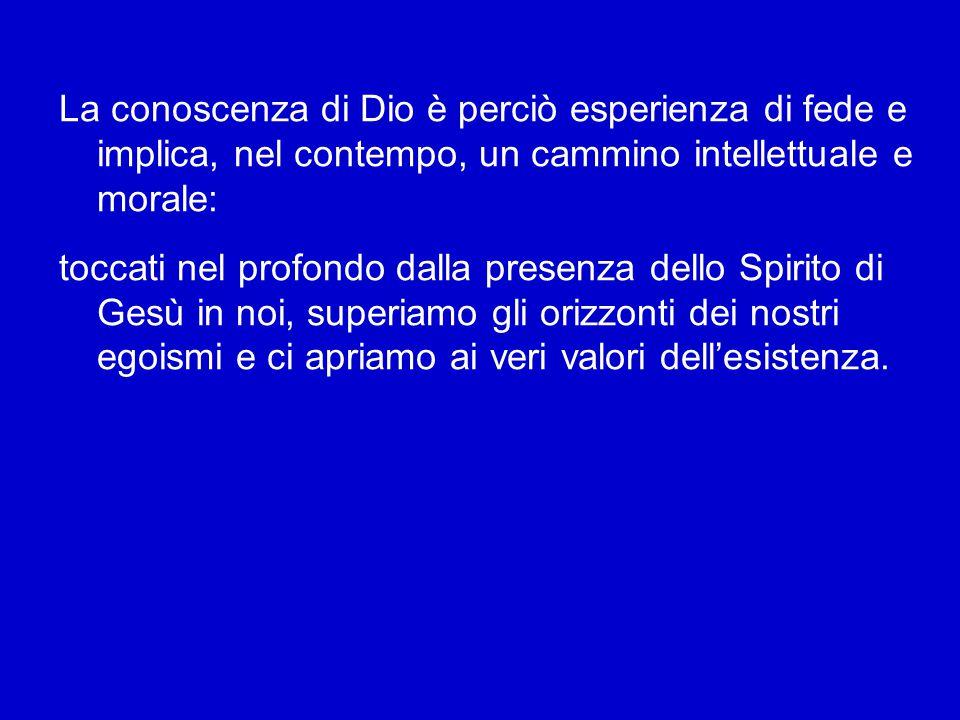 Questa conoscenza di Dio attraverso la fede non è perciò solo intellettuale, ma vitale. E' la conoscenza di Dio-Amore, grazie al suo stesso amore. L'a