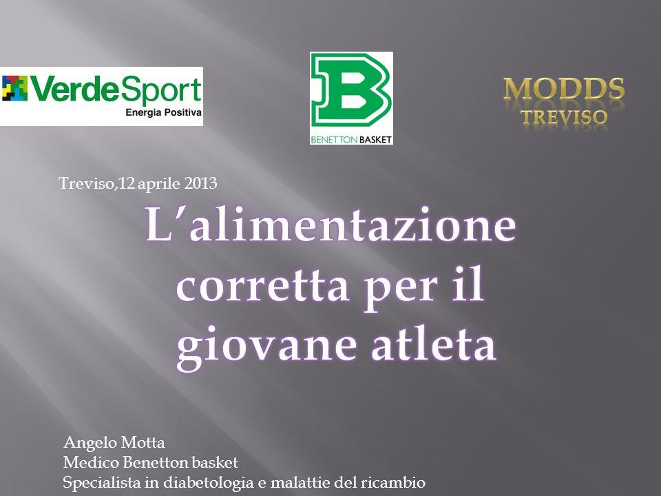 Treviso,12 aprile 2013 Angelo Motta Medico Benetton basket Specialista in diabetologia e malattie del ricambio