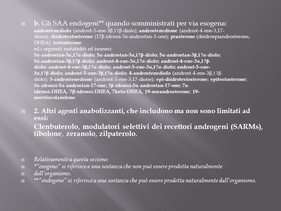  b. Gli SAA endogeni** quando somministrati per via esogena: androstenediolo (androst-5-ene-3 β,17 β -diolo); androstenedione (androst-4-ene-3,17- di